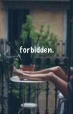 forbidden. by claretredButterfly