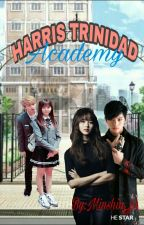 HARRIS TRINIDAD ACADEMY {COMPLETE} by Minshin_23