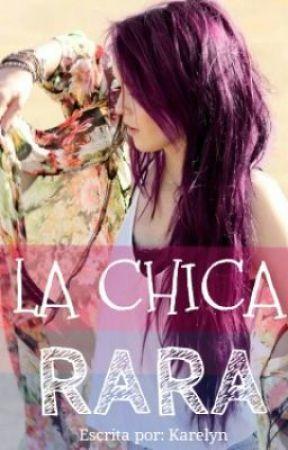 La Chica Rara by xjustanothergirl0x