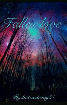 Fallen Love  by hateisstrong21