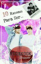 10 Razones Para Ser... YoonKook Shipper by hatsmine_10969