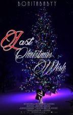 Last Christmas Wish by BonitaBabyy