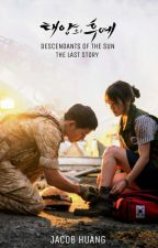 Descendants of The Sun: The Last Story by JacobHuangqq1