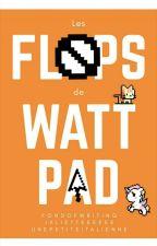 Les flops de Wattpad by FondOfWriting