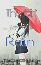 The Girl in the Rain by TaeCupOfHyung