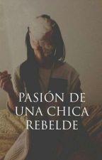 Pasión de una chica rebelde 1 ||fanfic Daddy Yankee||  by bamoon