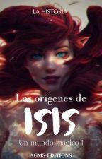 Un Mundo Mágico.- Los Orígenes De Isis by AGMS-editions