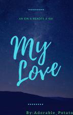 My Love | An Ein X Reader X Kai | Phoenix Drop High by Kotton_kats