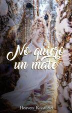 No quiero un Mate!!! by Heaven_kiss6969