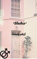 Sluha [myg.pjk] by -TEAM10-