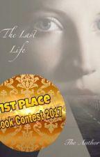 The Last Life by DawnHunter1023