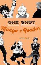 One Shot : Manga x Reader {COMMANDES FERMEES} by BabyGirlSoSubmissive