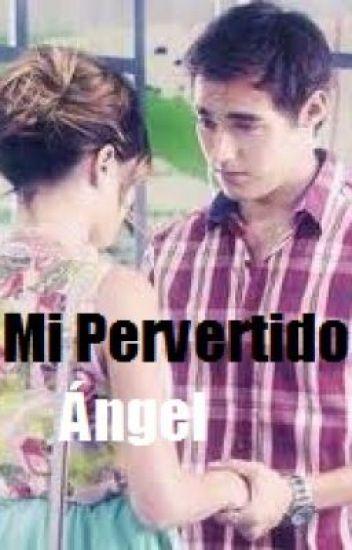 ''Mi pervertido Ángel'' (JorTini)