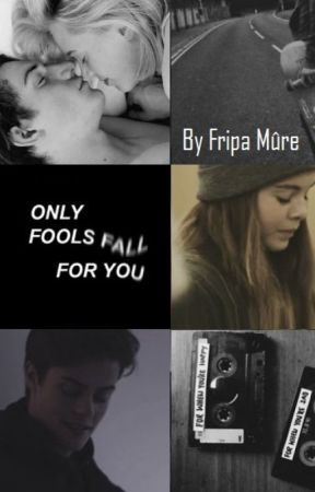 Only fools fall for you [Terminée] by fripamure