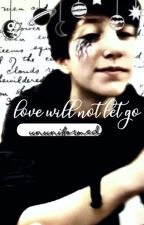 Love Will Not Let Go by Ununiformed