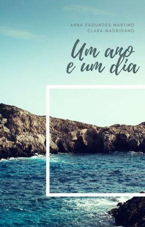 Um ano e um dia by claramadrigano