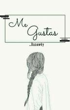Me Gustas by _Runaw4y