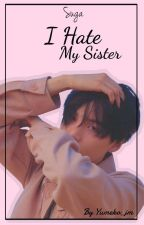 I hate my sister(Reécriture) by Yumeko_lm