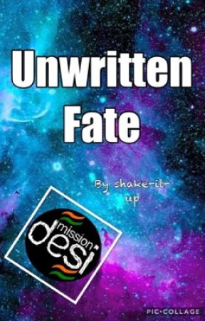 Unwritten Fate #MissionDesi by shake-it-up