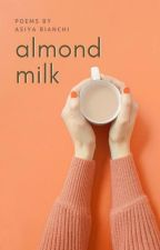Almond Milk (A Poetry Anthology) by dorcas-meadowes