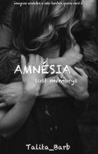 Amnésia (Lost Memorys) by Talita_Barb_17