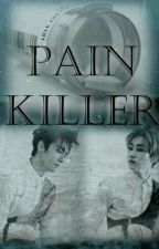 Pain Killer  [Completed] by EverLasting_EunHae