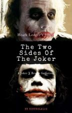 The Two Sides Of The Joker-Joker X Reader by Nikykola123
