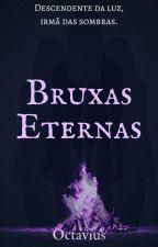 Bruxas Eternas by Octavius22