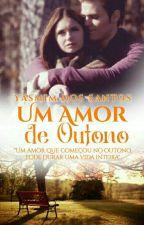 Um Amor de Outono by EsmeraldaBranca