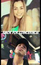 Amor Por Coincidencia  by siempre_snooby