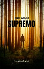Meu Alpha Supremo by CamysKookie