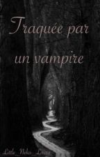 Traquée par un vampire by Little_Neko_Laura