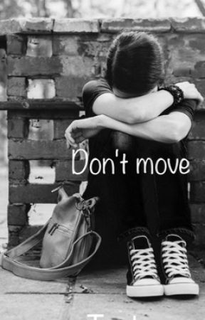 Don't move by Teddycleo1