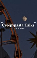 Creepypasta Talks  by Hidecchie