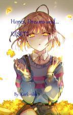 Hopes, Dreams and... RESET? by Karlonika