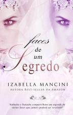 Faces de um Segredo by IzabellaMancini