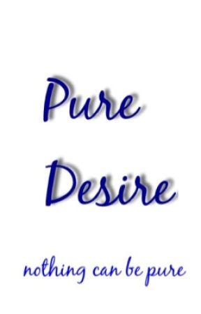 Pure Desire by Dragon_Spark