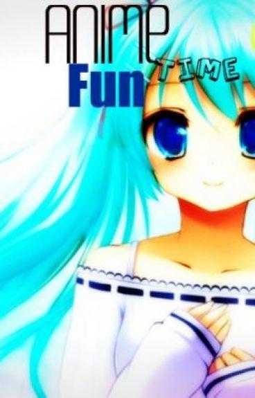 Anime FunTime :) by PinkiePie_