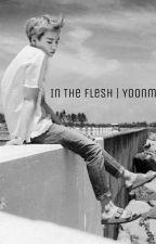 In The Flesh | Yoonmin by sassyfronkeh