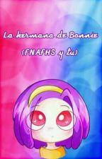 🐰La hermana de Bonnie🐰(FNAFHS y tu) by AmyCaDi