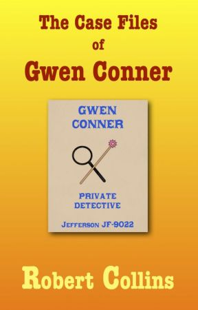 The Case Files of Gwen Conner - a sampler by RobertLCollins