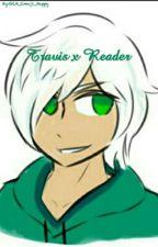 Travis x Reader Is It Love? by GLH_Emoji_Happy