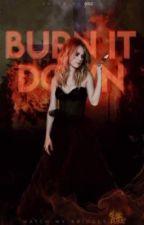 Burn It Down || Stilinski  by LexiePresta
