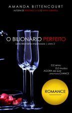 O Bilionário Perfeito (SBI #3) by Amanda_Bittencourt