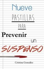 Nueve pastillas para prevenir un suspenso © Cristina González 2014//En Amazon. by aleianwow