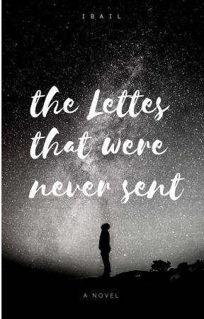 The Letters That Never Were Sent by IBail15