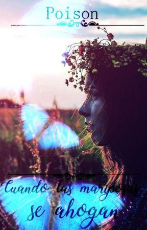 Cuando las mariposas se ahogan by LadyArsenix