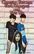 Choosing between Park Chanyeol and Kris Wu by chanhun