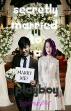 Secretly Married To A Play boy          (On Going) by castillerhershey