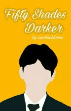 Fifty Shades Darker | chanbaek by cumbaekhome